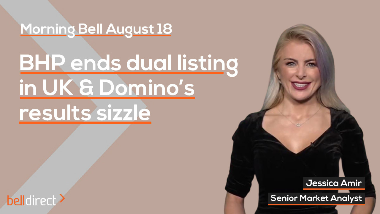 BHP ends dual listing in UK & Domino's results sizzle