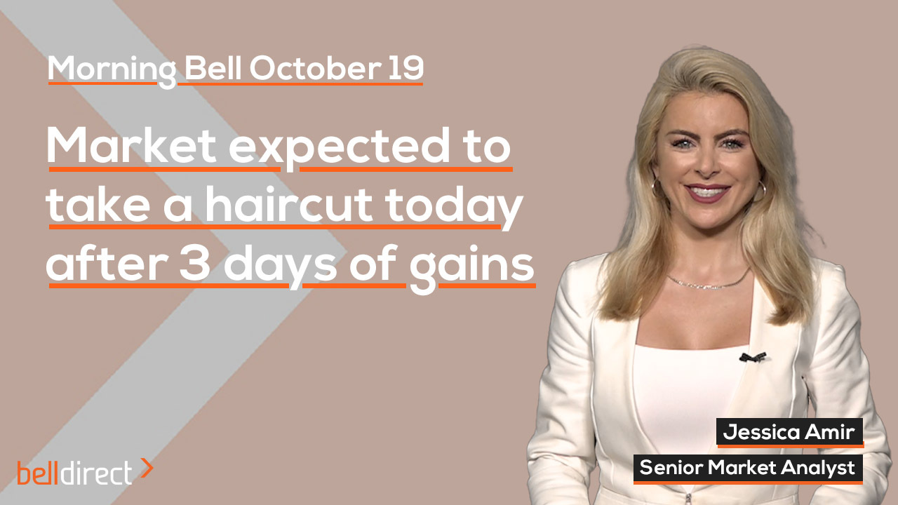 Market expected to take a haircut today after 3 days of gains